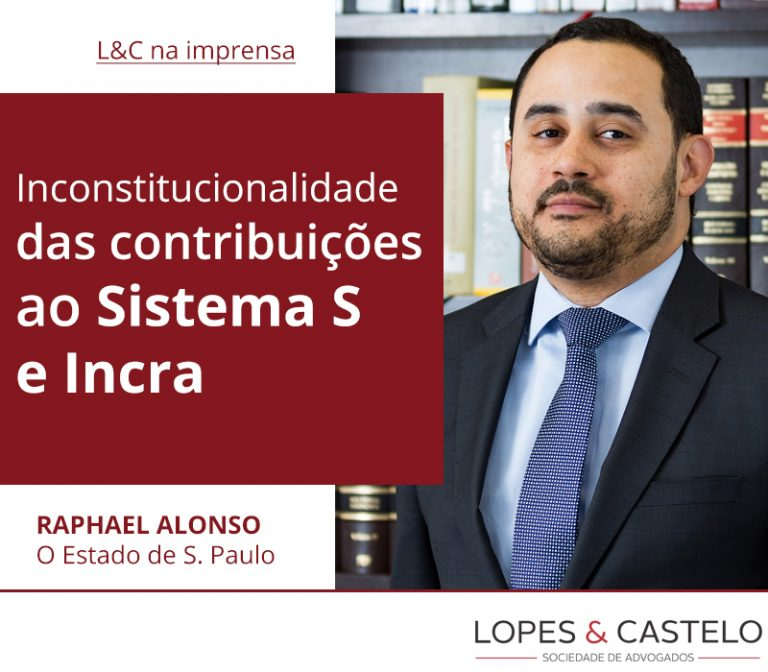 Inconstitucionalidade das contribuições ao Sistema S e Incra