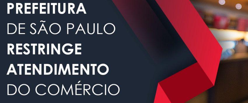 PREFEITURA DE SÃO PAULO RESTRINGE ATENDIMENTO DO COMÉRCIO
