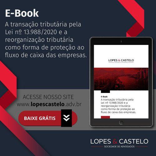 E-Book – A transação tributária pela Lei nº 13.988/2020 e a reorganização tributária como forma de proteção ao fluxo de caixa das empresas