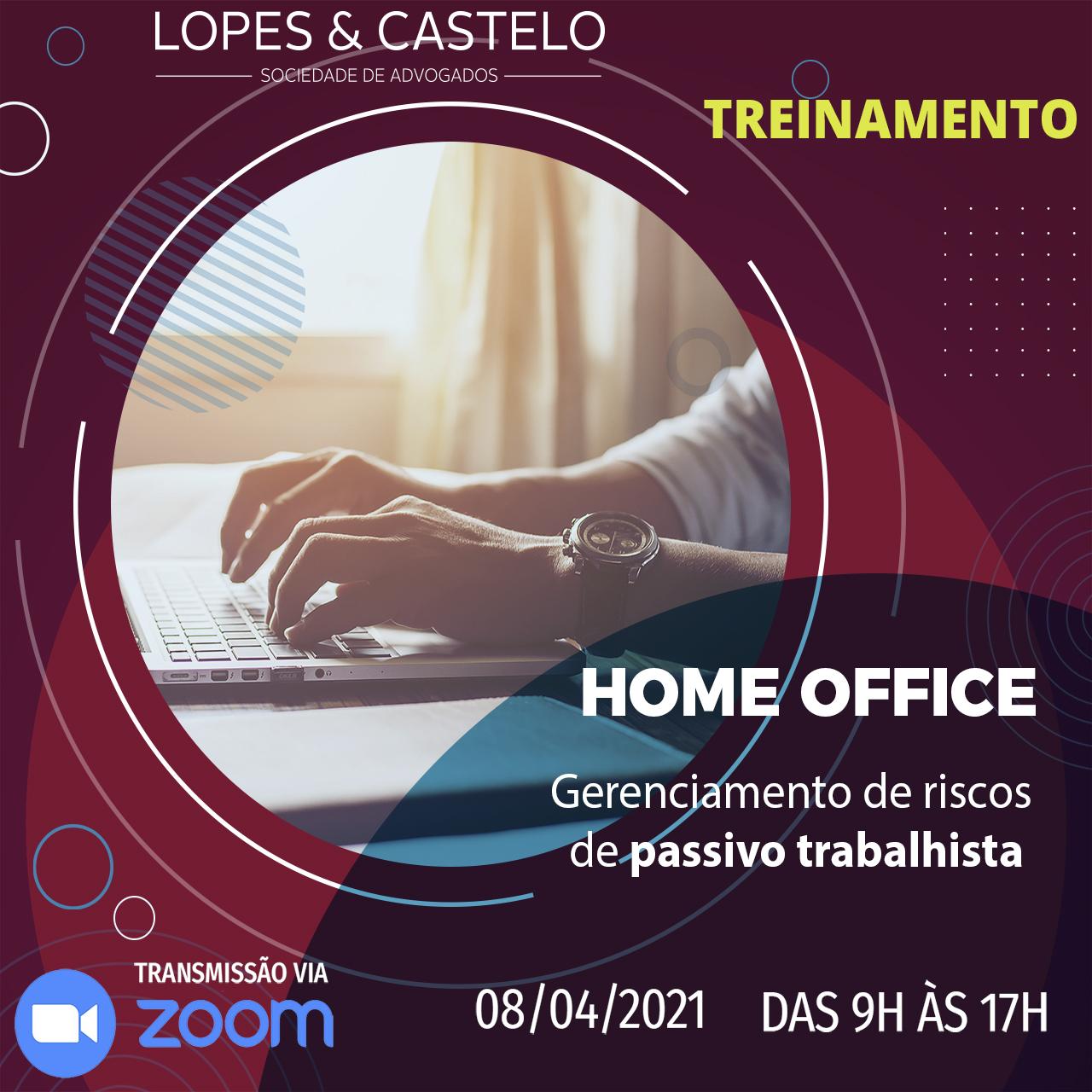 Treinamento: Home-Office – Gerenciamento de riscos de passivo trabalhista – Dia 08/04