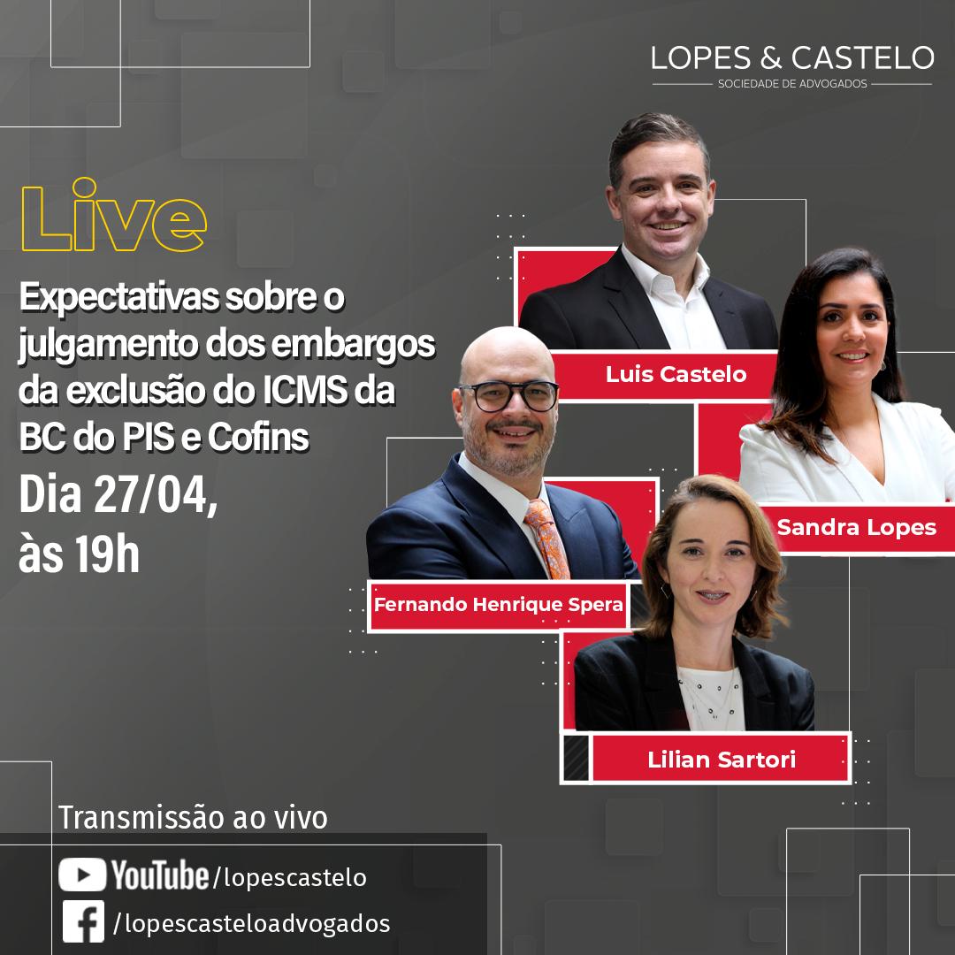 Live – Expectativas sobre o julgamento dos embargos da exclusão do ICMS da BC dos PIS e Cofins – Hoje às 19h