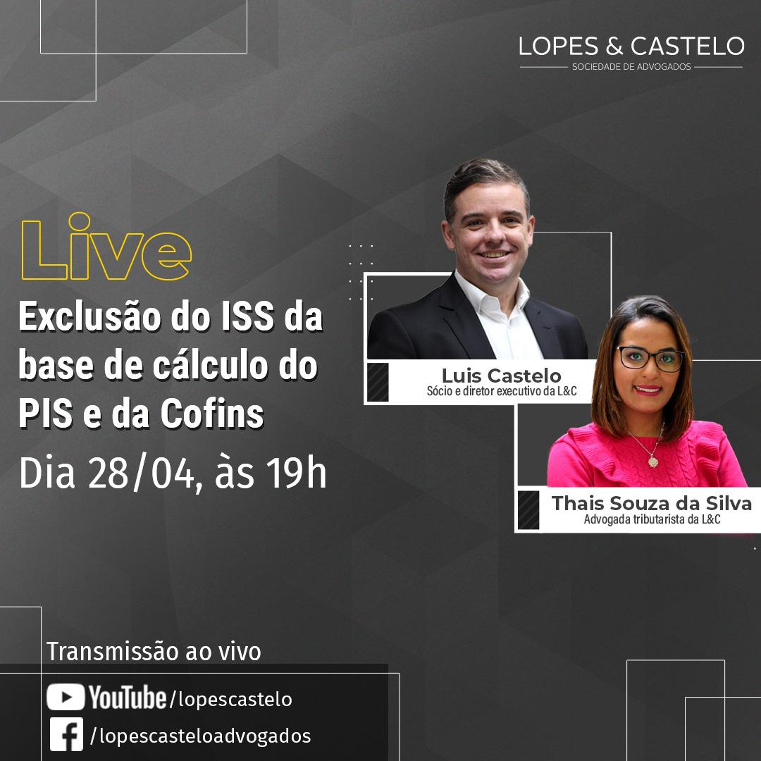 Live – Exclusão do ISS da base de cálculo do PIS e da Cofins – Dia 28/04 às 19h