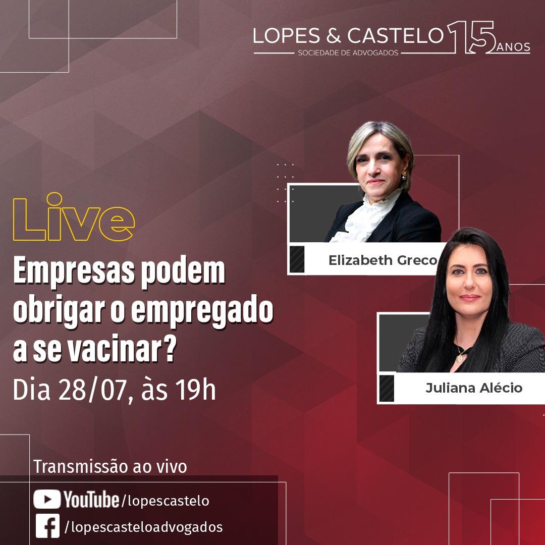 Live – Empresas podem obrigar o empregado a se vacinar? – Dia 28/07, às 19h
