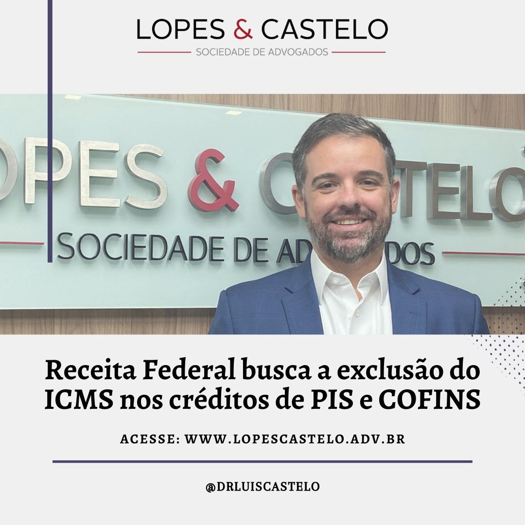Receita Federal busca a exclusão do ICMS nos créditos de PIS e COFINS