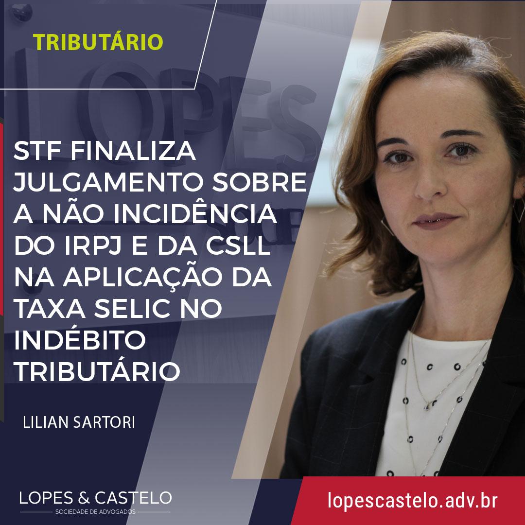 STF finaliza julgamento sobre a não incidência do IRPJ e da CSLL sobre a aplicação da Taxa Selic no indébito tributário